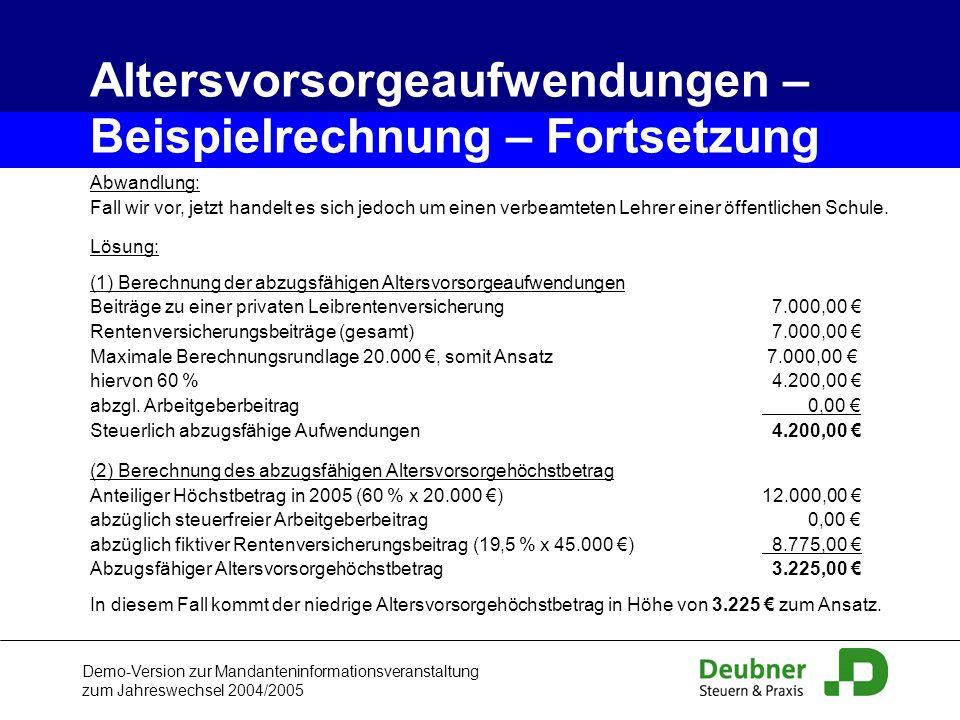 Demo-Version zur Mandanteninformationsveranstaltung zum Jahreswechsel 2004/2005 Abwandlung: Fall wir vor, jetzt handelt es sich jedoch um einen verbea