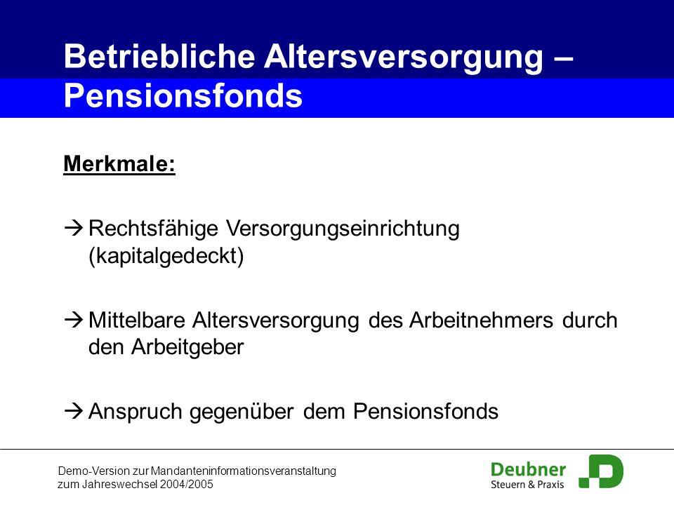 Demo-Version zur Mandanteninformationsveranstaltung zum Jahreswechsel 2004/2005 Merkmale: Rechtsfähige Versorgungseinrichtung (kapitalgedeckt) Mittelb