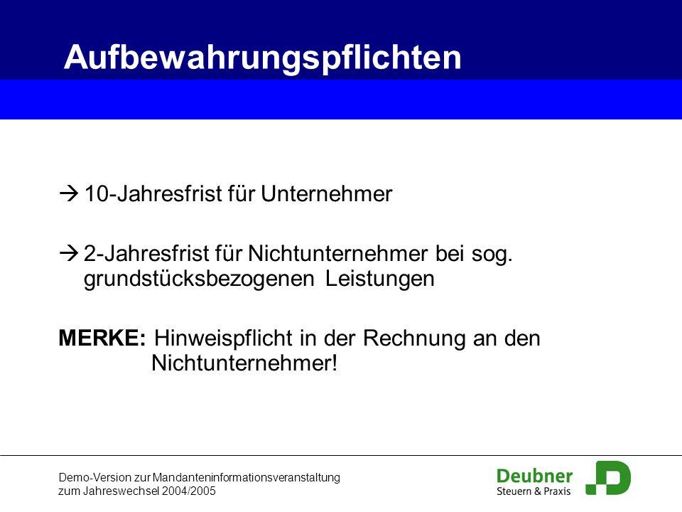 Demo-Version zur Mandanteninformationsveranstaltung zum Jahreswechsel 2004/2005 10-Jahresfrist für Unternehmer 2-Jahresfrist für Nichtunternehmer bei