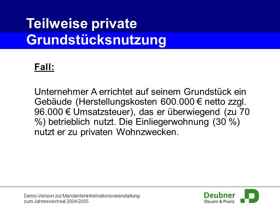 Demo-Version zur Mandanteninformationsveranstaltung zum Jahreswechsel 2004/2005 Fall: Unternehmer A errichtet auf seinem Grundstück ein Gebäude (Herst