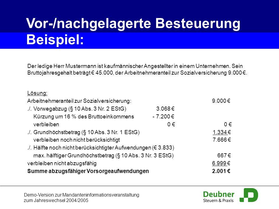 Demo-Version zur Mandanteninformationsveranstaltung zum Jahreswechsel 2004/2005 Der ledige Herr Mustermann ist kaufmännischer Angestellter in einem Un