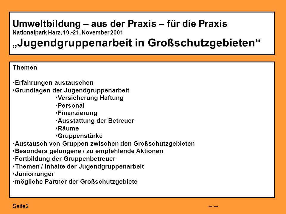 Seite2 Umweltbildung – aus der Praxis – für die Praxis Nationalpark Harz, 19.-21.