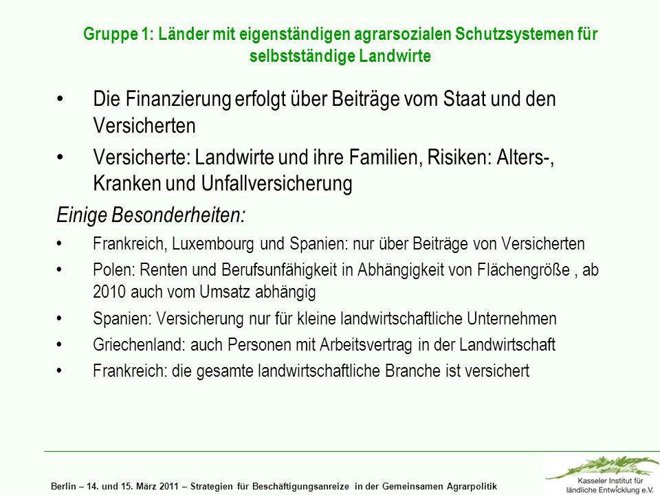Berlin – 14. und 15. März 2011 – Strategien für Beschäftigungsanreize in der Gemeinsamen Agrarpolitik Gruppe 1: Länder mit eigenständigen agrarsoziale