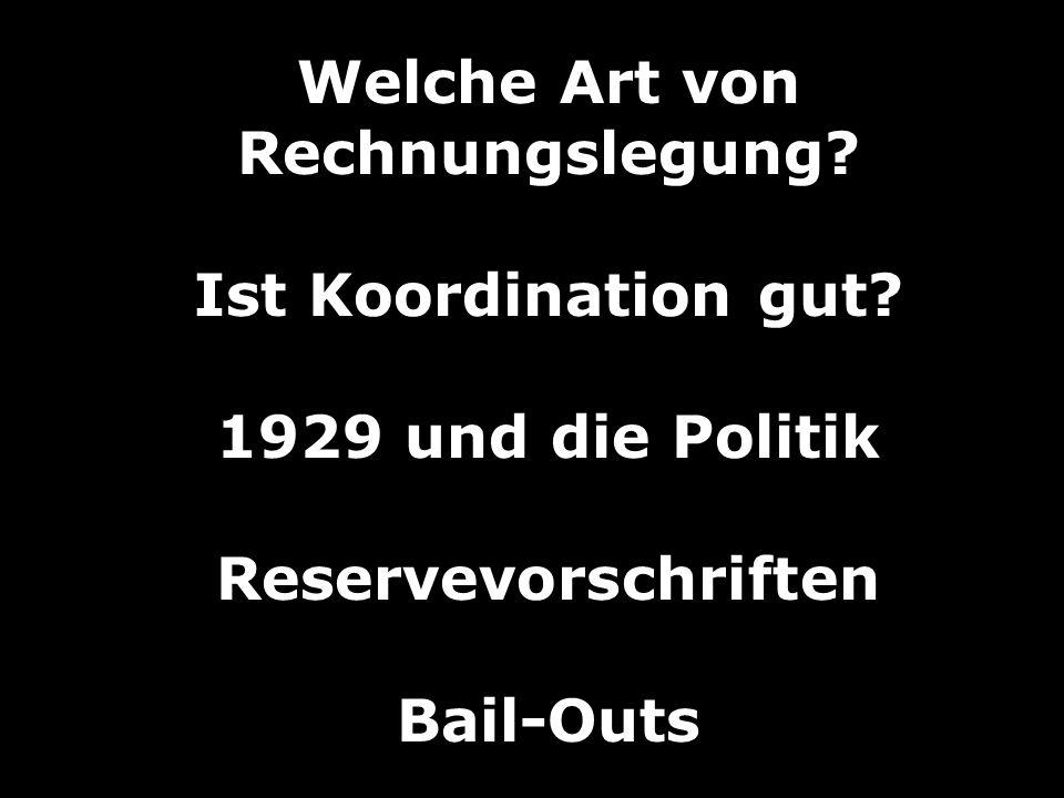 Welche Art von Rechnungslegung? Ist Koordination gut? 1929 und die Politik Reservevorschriften Bail-Outs