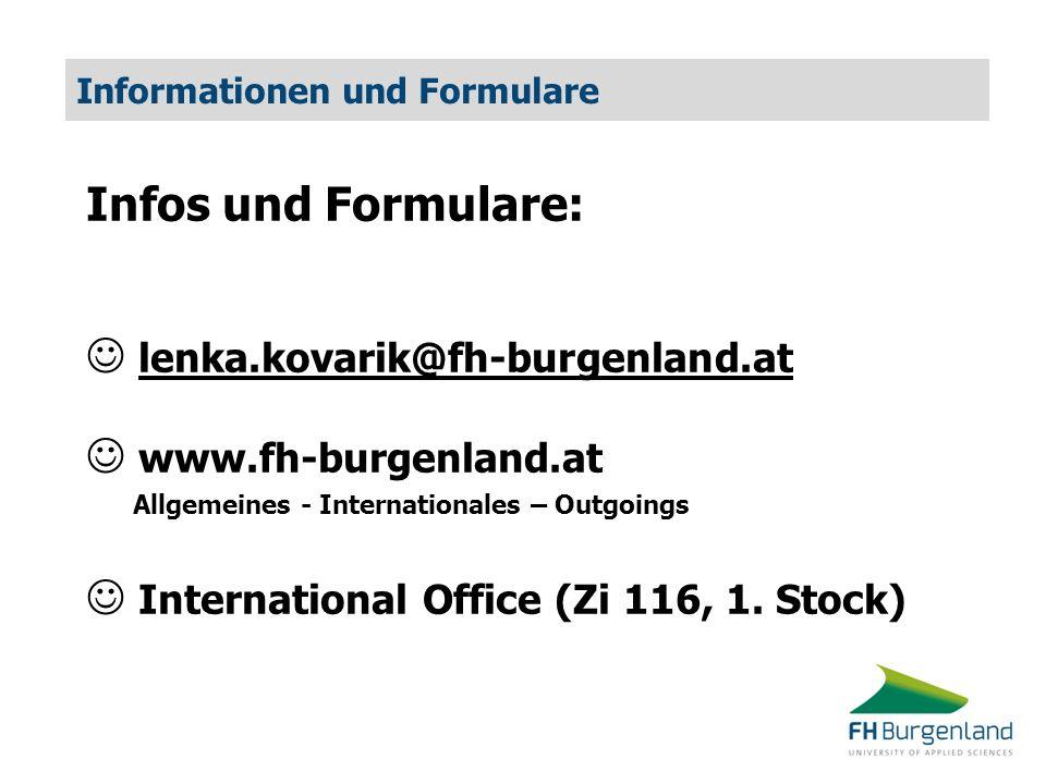 Informationen und Formulare Infos und Formulare: lenka.kovarik@fh-burgenland.at www.fh-burgenland.at Allgemeines - Internationales – Outgoings Interna