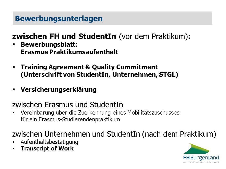 Bewerbungsunterlagen zwischen FH und StudentIn (vor dem Praktikum): Bewerbungsblatt: Erasmus Praktikumsaufenthalt Training Agreement & Quality Commitm