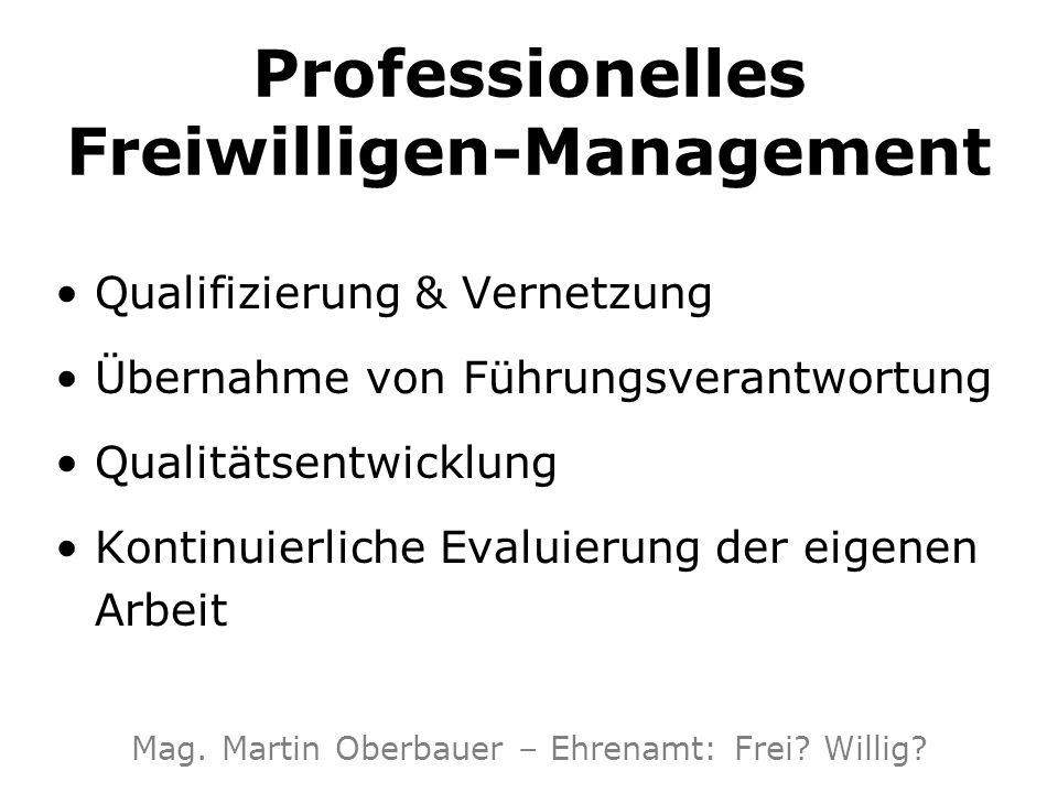 Professionelles Freiwilligen-Management Qualifizierung & Vernetzung Übernahme von Führungsverantwortung Qualitätsentwicklung Kontinuierliche Evaluieru