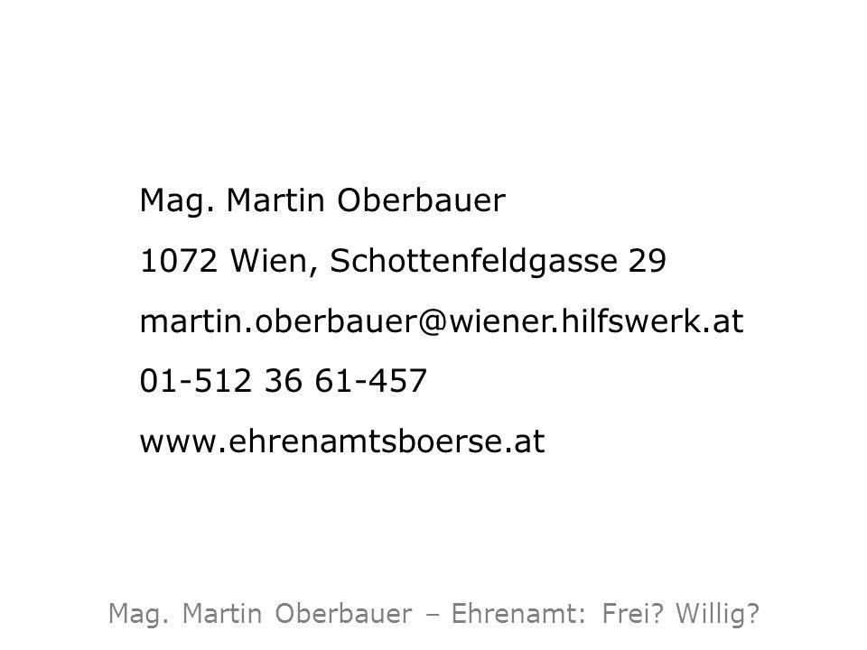 Mag. Martin Oberbauer 1072 Wien, Schottenfeldgasse 29 martin.oberbauer@wiener.hilfswerk.at 01-512 36 61-457 www.ehrenamtsboerse.at