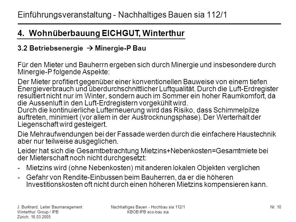 J. Burkhard, Leiter Baumanagement Winterthur Group / IPB Zürich, 16.03.2005 Nachhaltiges Bauen - Hochbau sia 112/1 KBOB IPB eco-bau sia Nr. 10 Einführ
