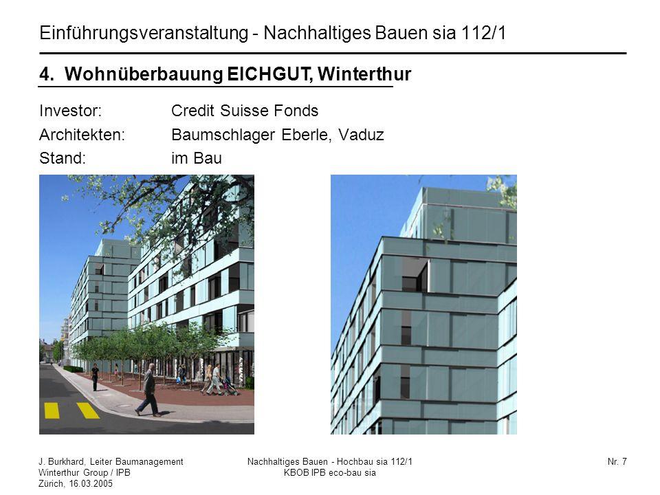J. Burkhard, Leiter Baumanagement Winterthur Group / IPB Zürich, 16.03.2005 Nachhaltiges Bauen - Hochbau sia 112/1 KBOB IPB eco-bau sia Nr. 7 4. Wohnü