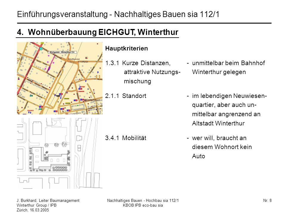 J. Burkhard, Leiter Baumanagement Winterthur Group / IPB Zürich, 16.03.2005 Nachhaltiges Bauen - Hochbau sia 112/1 KBOB IPB eco-bau sia Nr. 8 4. Wohnü