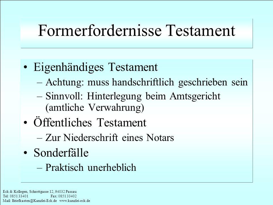 Eck & Kollegen, Schrottgasse 12, 94032 Passau Tel: 0851 33401 Fax: 0851 33402 Mail: Briefkasten@Kanzlei-Eck.de www.kanzlei-eck.de Formerfordernisse Te