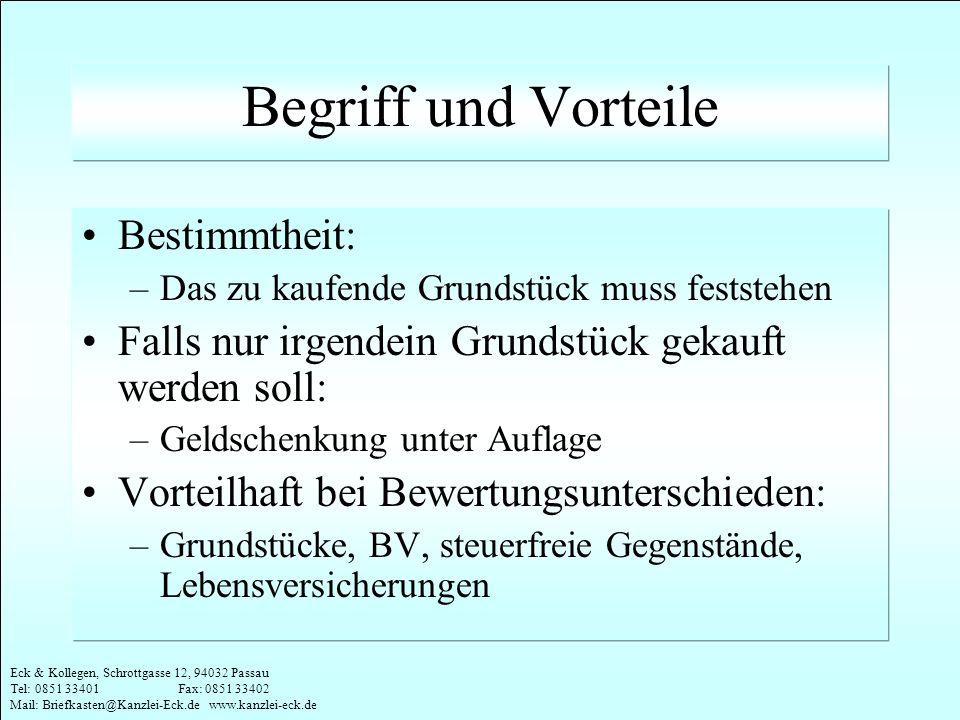 Eck & Kollegen, Schrottgasse 12, 94032 Passau Tel: 0851 33401 Fax: 0851 33402 Mail: Briefkasten@Kanzlei-Eck.de www.kanzlei-eck.de Begriff und Vorteile