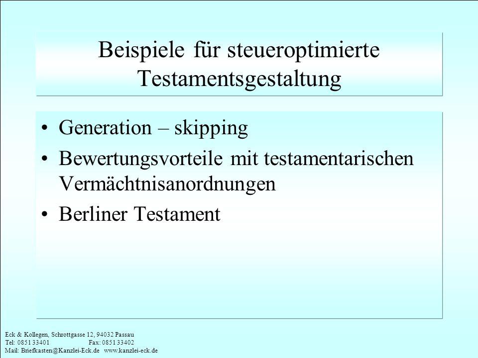 Eck & Kollegen, Schrottgasse 12, 94032 Passau Tel: 0851 33401 Fax: 0851 33402 Mail: Briefkasten@Kanzlei-Eck.de www.kanzlei-eck.de Beispiele für steuer