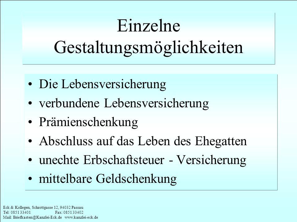 Eck & Kollegen, Schrottgasse 12, 94032 Passau Tel: 0851 33401 Fax: 0851 33402 Mail: Briefkasten@Kanzlei-Eck.de www.kanzlei-eck.de Einzelne Gestaltungs