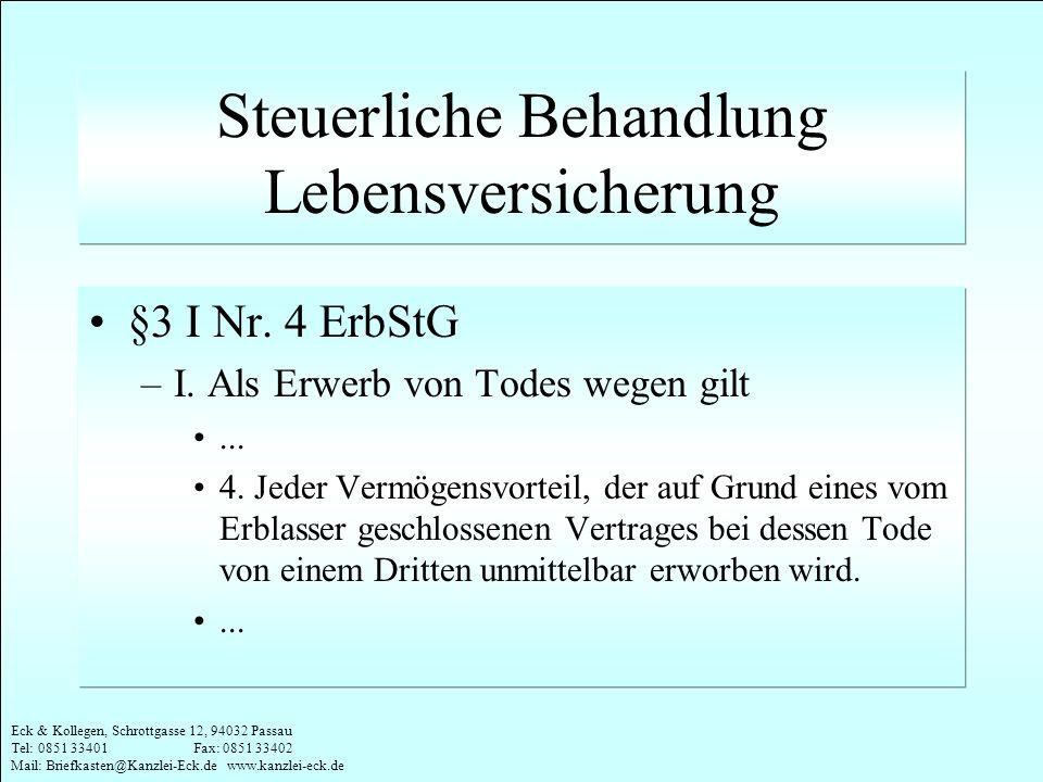 Eck & Kollegen, Schrottgasse 12, 94032 Passau Tel: 0851 33401 Fax: 0851 33402 Mail: Briefkasten@Kanzlei-Eck.de www.kanzlei-eck.de Steuerliche Behandlu