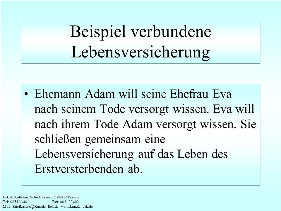 Eck & Kollegen, Schrottgasse 12, 94032 Passau Tel: 0851 33401 Fax: 0851 33402 Mail: Briefkasten@Kanzlei-Eck.de www.kanzlei-eck.de Beispiel verbundene