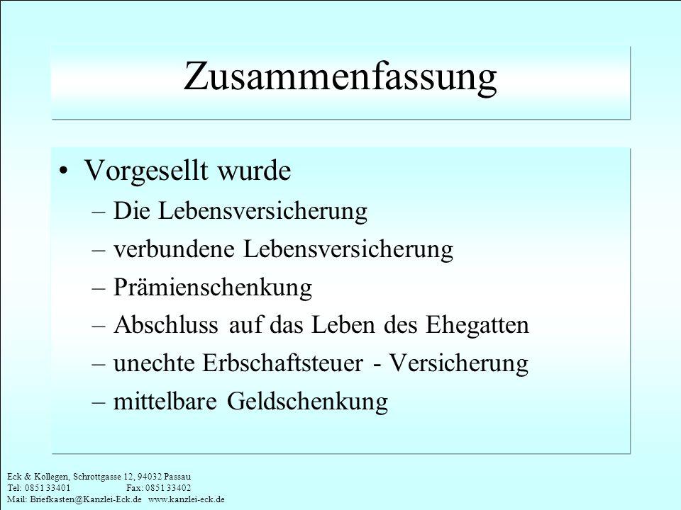 Eck & Kollegen, Schrottgasse 12, 94032 Passau Tel: 0851 33401 Fax: 0851 33402 Mail: Briefkasten@Kanzlei-Eck.de www.kanzlei-eck.de Zusammenfassung Vorg