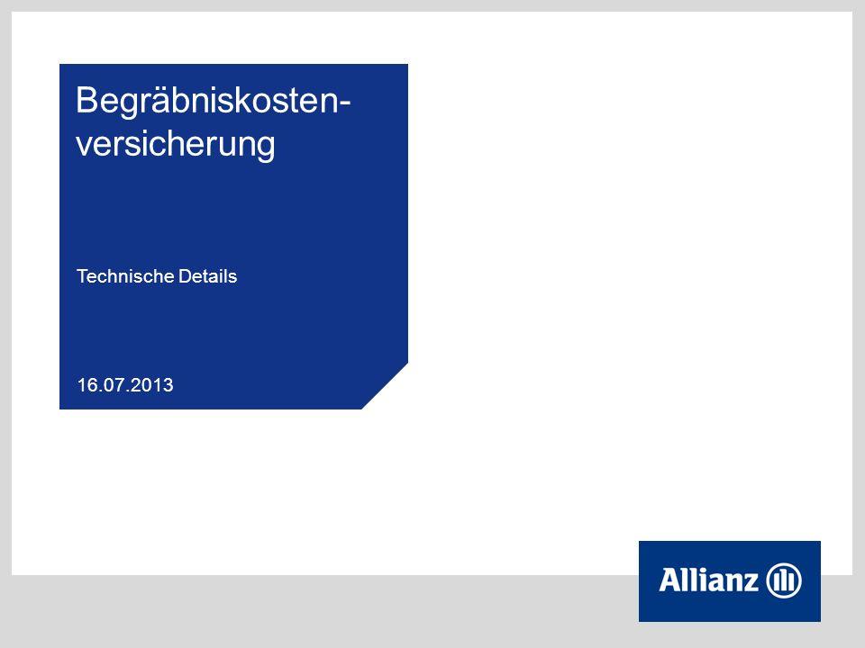 Begräbniskosten- versicherung Technische Details 16.07.2013