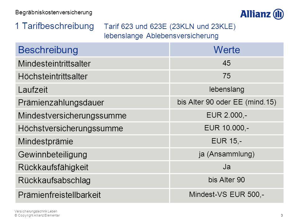 3 Versicherungstechnik Leben © Copyright Allianz Elementar 1 Tarifbeschreibung Tarif 623 und 623E (23KLN und 23KLE) lebenslange Ablebensversicherung B