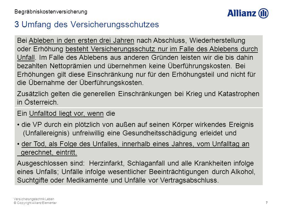7 Versicherungstechnik Leben © Copyright Allianz Elementar 3 Umfang des Versicherungsschutzes Begräbniskostenversicherung Bei Ableben in den ersten dr