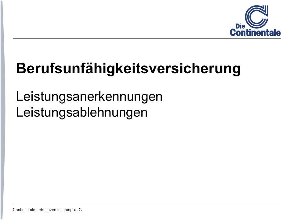 Continentale Lebensversicherung a. G. Berufsunfähigkeitsversicherung Leistungsanerkennungen Leistungsablehnungen