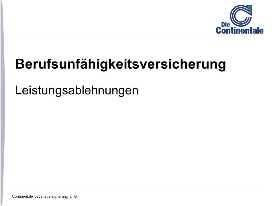 Continentale Lebensversicherung a. G. Berufsunfähigkeitsversicherung Leistungsablehnungen