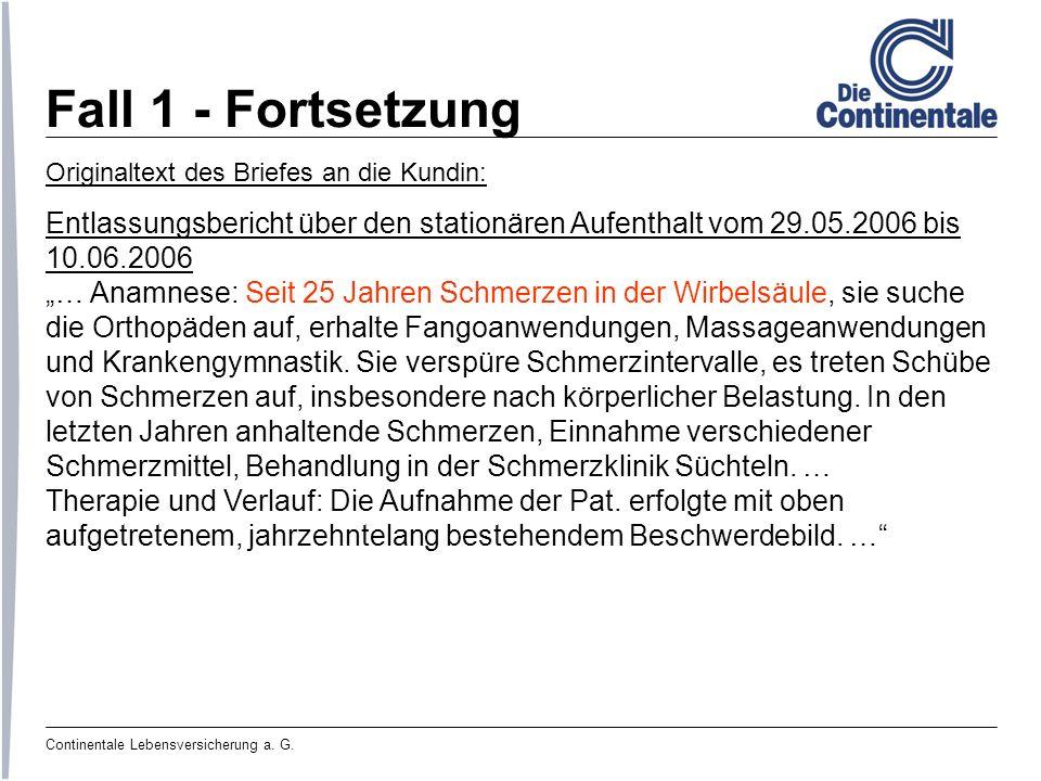 Continentale Lebensversicherung a. G. Fall 1 - Fortsetzung Originaltext des Briefes an die Kundin: Entlassungsbericht über den stationären Aufenthalt