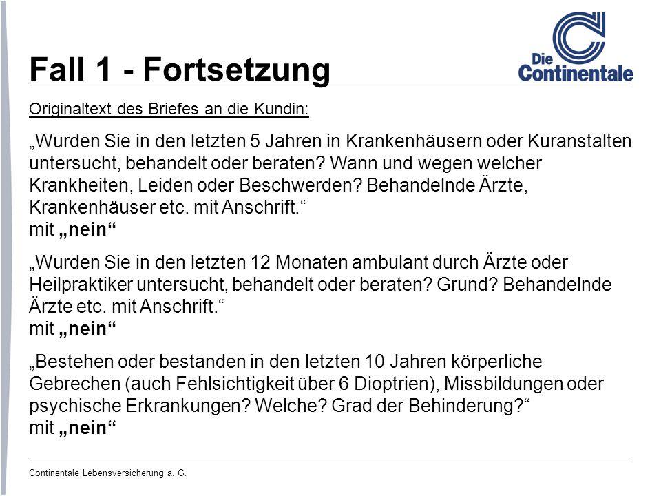Continentale Lebensversicherung a. G. Fall 1 - Fortsetzung Originaltext des Briefes an die Kundin: Wurden Sie in den letzten 5 Jahren in Krankenhäuser