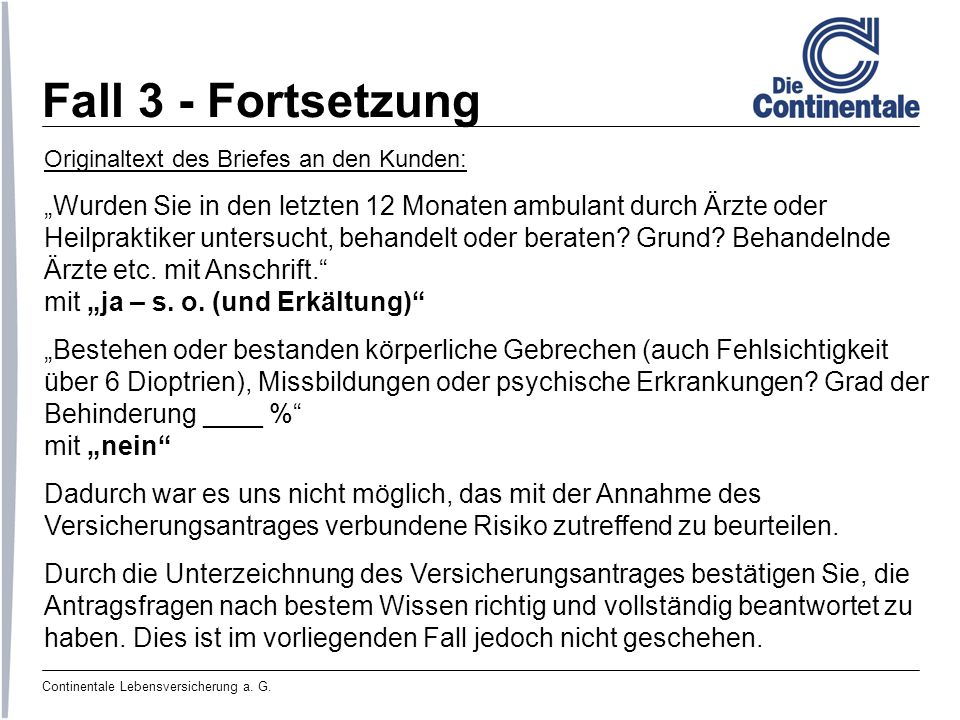 Continentale Lebensversicherung a. G. Fall 3 - Fortsetzung Originaltext des Briefes an den Kunden: Wurden Sie in den letzten 12 Monaten ambulant durch
