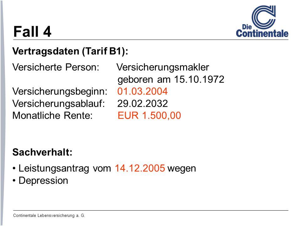 Fall 4 Vertragsdaten (Tarif B1): Versicherte Person: Versicherungsmakler geboren am 15.10.1972 Versicherungsbeginn: 01.03.2004 Versicherungsablauf: 29