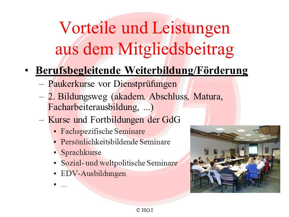 © HG I Vorteile und Leistungen aus dem Mitgliedsbeitrag Berufsbegleitende Weiterbildung/Förderung –Paukerkurse vor Dienstprüfungen –2. Bildungsweg (ak