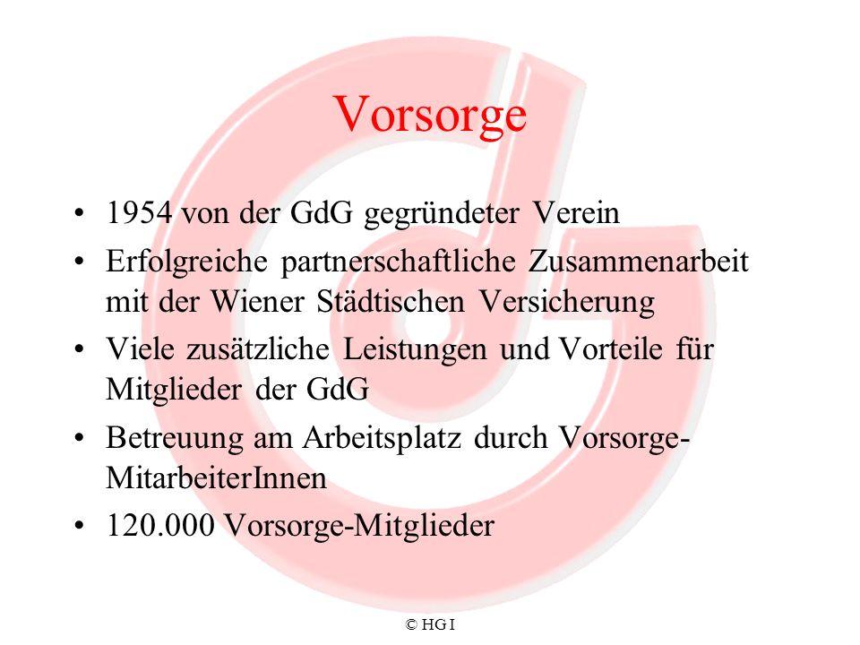 © HG I Vorsorge 1954 von der GdG gegründeter Verein Erfolgreiche partnerschaftliche Zusammenarbeit mit der Wiener Städtischen Versicherung Viele zusät