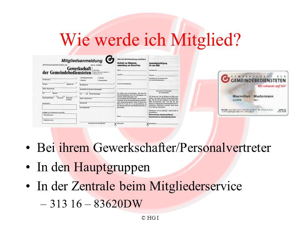 © HG I Wie werde ich Mitglied? Bei ihrem Gewerkschafter/Personalvertreter In den Hauptgruppen In der Zentrale beim Mitgliederservice –313 16 – 83620DW