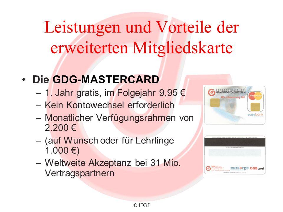 © HG I Leistungen und Vorteile der erweiterten Mitgliedskarte Die GDG-MASTERCARD – 1. Jahr gratis, im Folgejahr 9,95 – Kein Kontowechsel erforderlich
