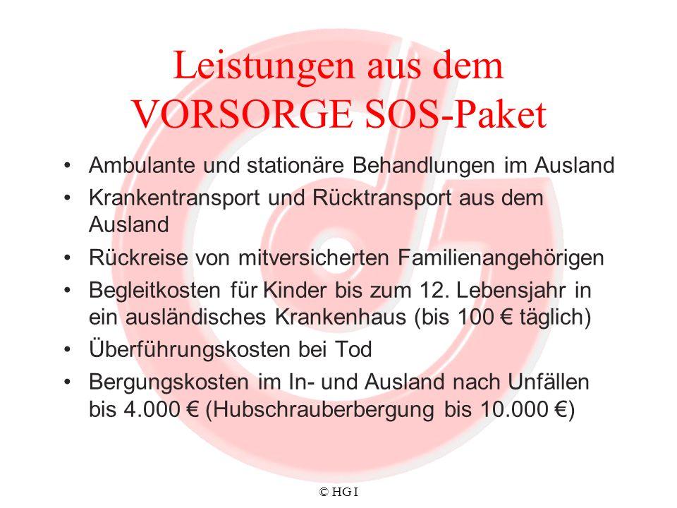 © HG I Leistungen aus dem VORSORGE SOS-Paket Ambulante und stationäre Behandlungen im Ausland Krankentransport und Rücktransport aus dem Ausland Rückr