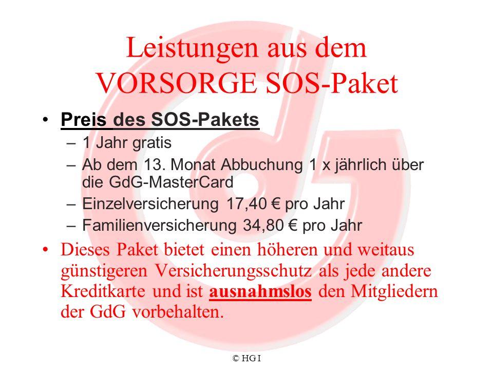 © HG I Leistungen aus dem VORSORGE SOS-Paket Preis des SOS-Pakets – 1 Jahr gratis – Ab dem 13. Monat Abbuchung 1 x jährlich über die GdG-MasterCard –