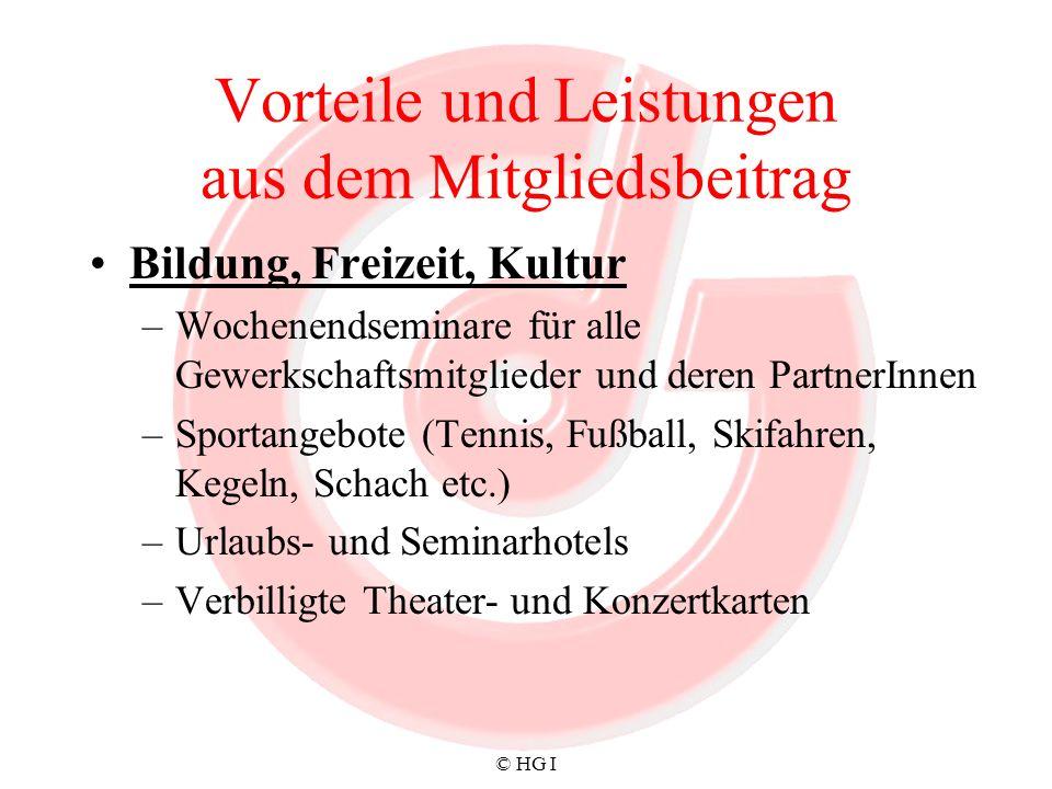 © HG I Vorteile und Leistungen aus dem Mitgliedsbeitrag Bildung, Freizeit, Kultur –Wochenendseminare für alle Gewerkschaftsmitglieder und deren Partne