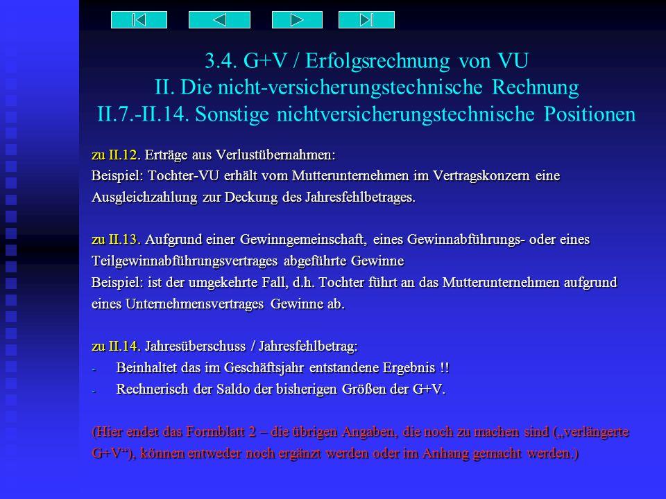 3.4. G+V / Erfolgsrechnung von VU II. Die nicht-versicherungstechnische Rechnung II.7.-II.14. Sonstige nichtversicherungstechnische Positionen zu II.1