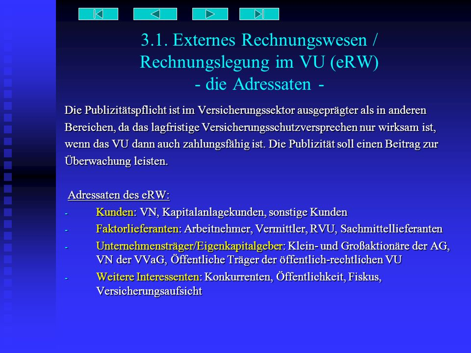 3.1. Externes Rechnungswesen / Rechnungslegung im VU (eRW) - die Adressaten - Die Publizitätspflicht ist im Versicherungssektor ausgeprägter als in an