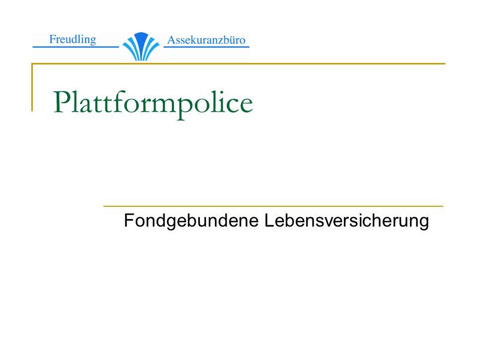 Plattformpolice Fondgebundene Lebensversicherung