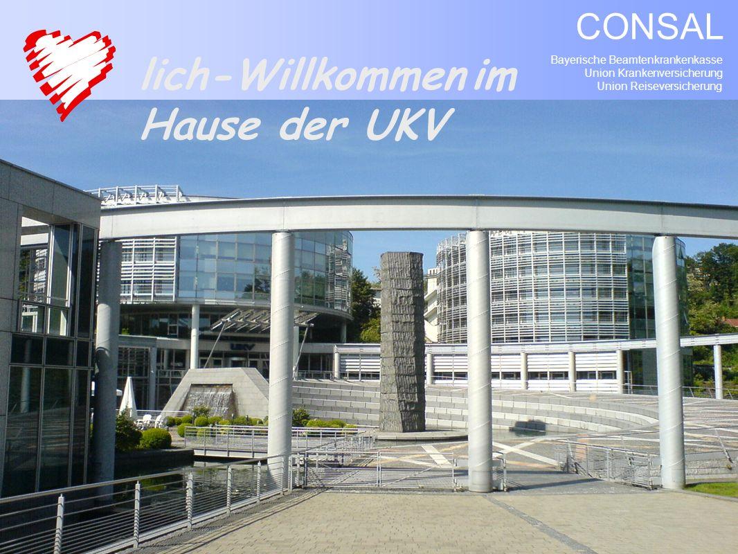 Bayerische Beamtenkrankenkasse Union Krankenversicherung Union Reiseversicherung CONSAL lich-Willkommenim Hause der UKV