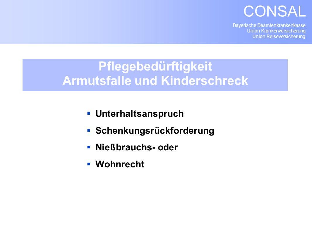 Bayerische Beamtenkrankenkasse Union Krankenversicherung Union Reiseversicherung CONSAL Pflegebedürftigkeit Armutsfalle und Kinderschreck Unterhaltsan
