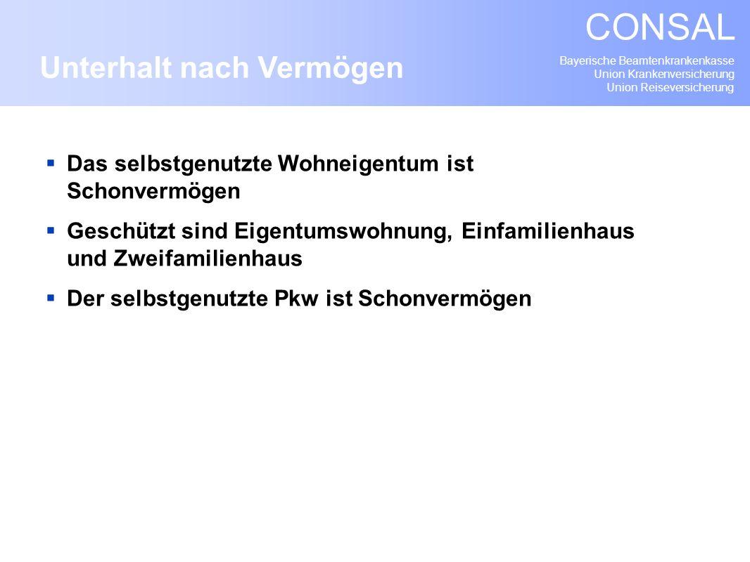Bayerische Beamtenkrankenkasse Union Krankenversicherung Union Reiseversicherung CONSAL Das selbstgenutzte Wohneigentum ist Schonvermögen Geschützt si
