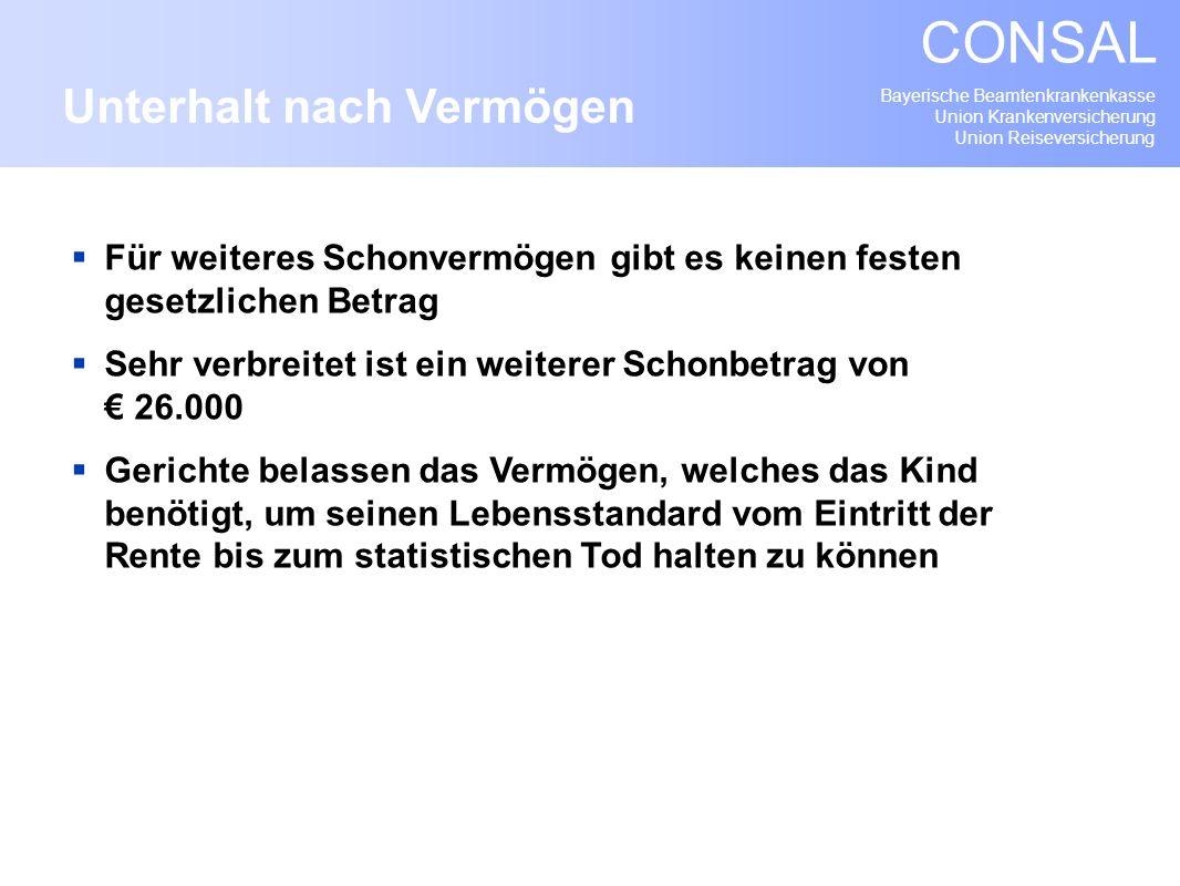 Bayerische Beamtenkrankenkasse Union Krankenversicherung Union Reiseversicherung CONSAL Für weiteres Schonvermögen gibt es keinen festen gesetzlichen