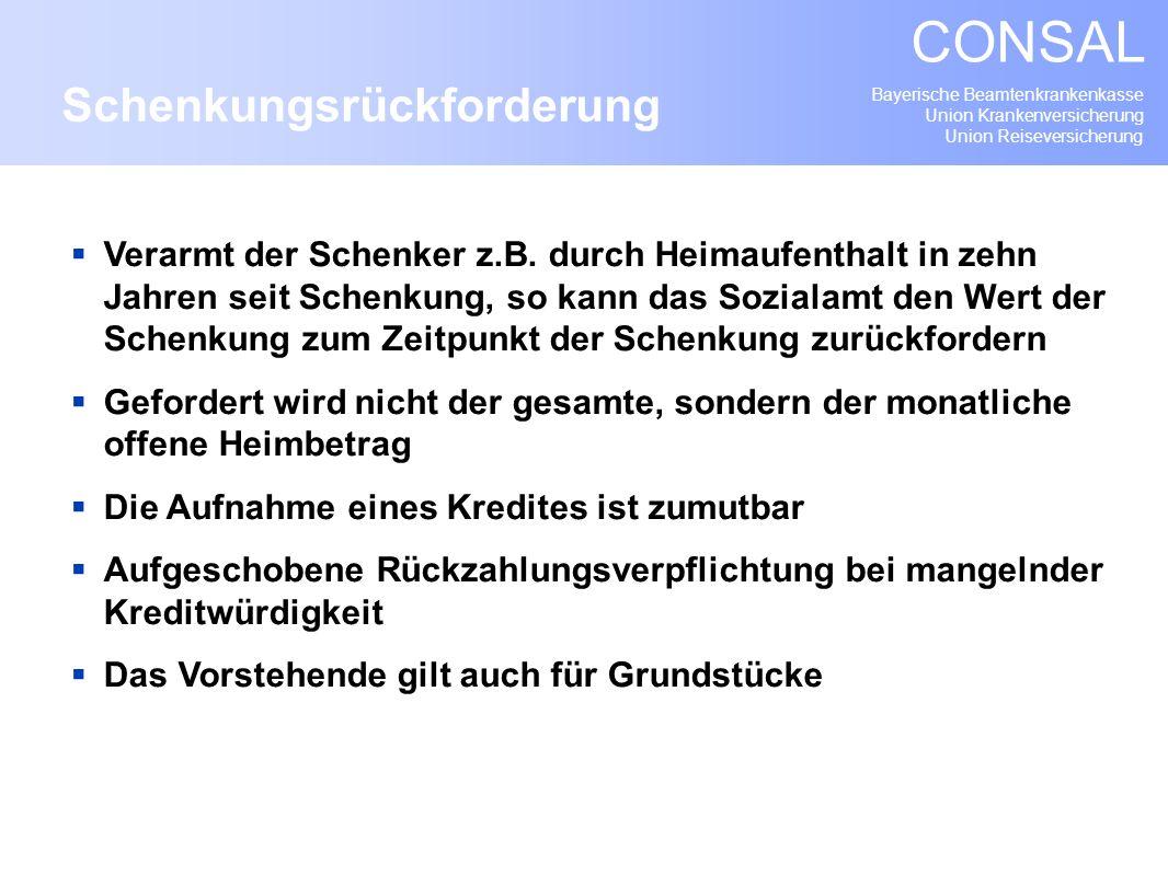Bayerische Beamtenkrankenkasse Union Krankenversicherung Union Reiseversicherung CONSAL Verarmt der Schenker z.B. durch Heimaufenthalt in zehn Jahren