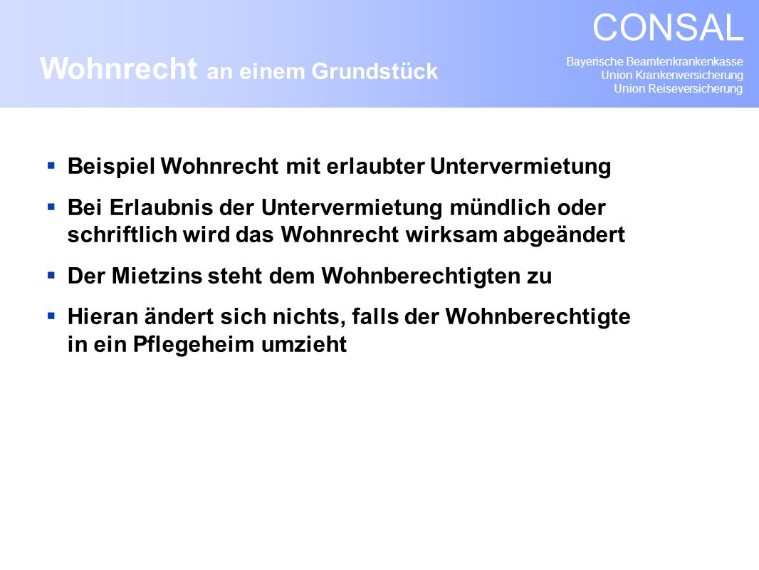 Bayerische Beamtenkrankenkasse Union Krankenversicherung Union Reiseversicherung CONSAL Beispiel Wohnrecht mit erlaubter Untervermietung Bei Erlaubnis