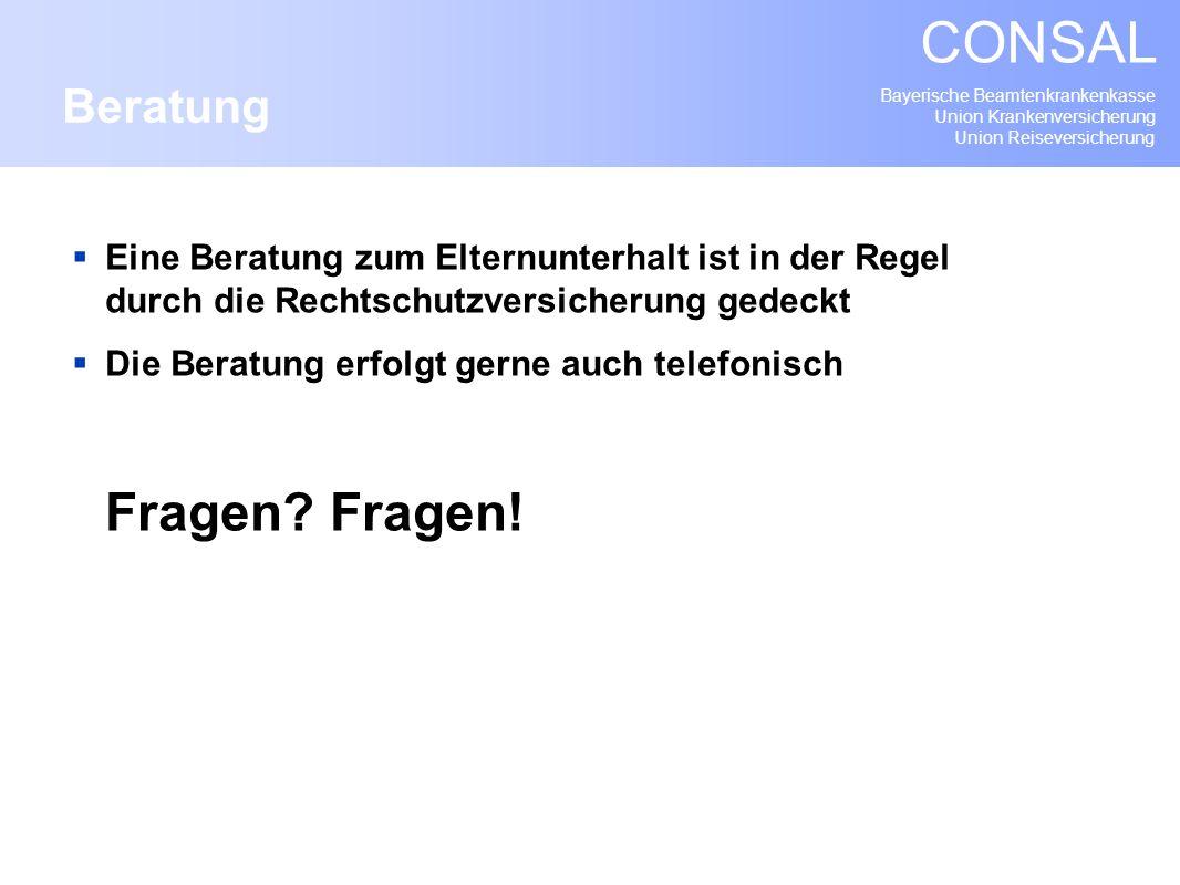 Bayerische Beamtenkrankenkasse Union Krankenversicherung Union Reiseversicherung CONSAL Eine Beratung zum Elternunterhalt ist in der Regel durch die R