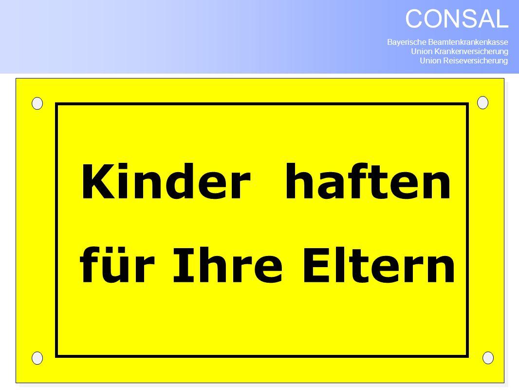 Bayerische Beamtenkrankenkasse Union Krankenversicherung Union Reiseversicherung CONSAL Kinder haften für Ihre Eltern