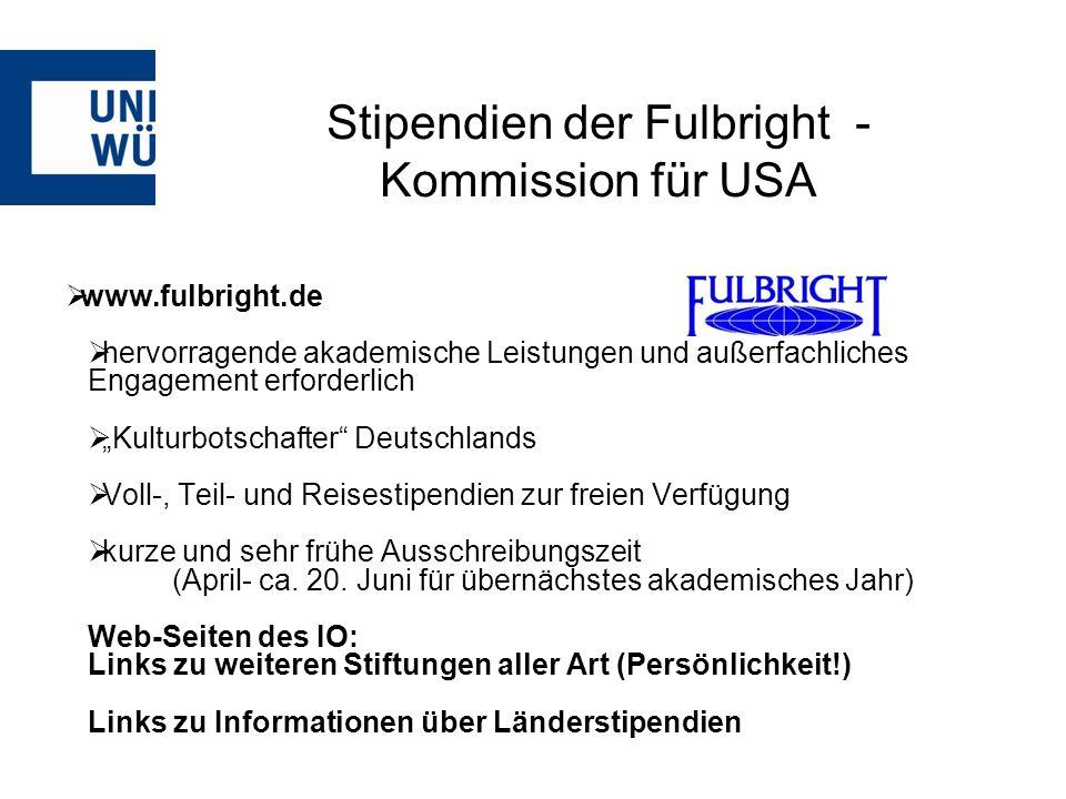 www.fulbright.de hervorragende akademische Leistungen und außerfachliches Engagement erforderlich Kulturbotschafter Deutschlands Voll-, Teil- und Reisestipendien zur freien Verfügung kurze und sehr frühe Ausschreibungszeit (April- ca.